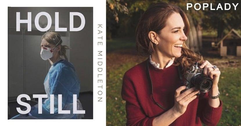 人美心也美的典範:凱特王妃Kate Middleton策劃「Hold Still」出慈善相集,以攝影力量影響生命