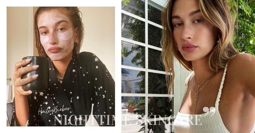 輕熟肌膚保養秘訣:Hailey Bieber自帶光澤健康裸肌,睡前做足夜間護膚程序!